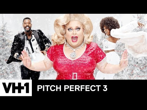 'Pitch Perfect 3' Holiday Music Video ft. Love & Hip Hop, RuPaul's Drag Race & More!   VH1
