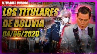 ???? LOS TITULARES DE BOLIVIA ???????? 4 DE JUNIO 2020 [ NOTICIAS DE BOLIVIA ] ????