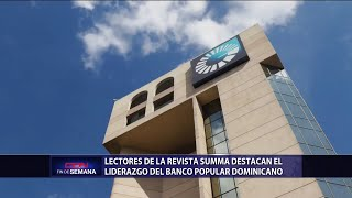 Lectores de la revista Summa destacan liderazgo del Banco Popular Dominicano