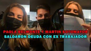 PAOLA BELMONTE Y MARTIN SOTOMAYOR SALDARON DEUDA CON EX TRABAJADOR