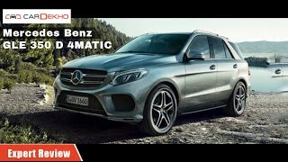 Mercedes-Benz GLE 350d 4MATIC | Expert Review | CarDekho.com