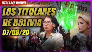 ???????? LOS TITULARES DE BOLIVIA ???????? 7 DE AGOSTO 2020 [ NOTICIAS DE BOLIVIA ] ???? Edición musical