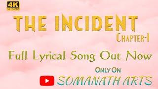 THE INCIDENT CHAPTER-1| TELUGU SHORTFILM - NINNATI NUVVE  LYRICAL SONG | RAJ KARTHIKEYA | NEHA VOREM - YOUTUBE