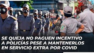 Delgado se queja no paguen incentivo a policías pese a mantenerlos en servicio extra por covid