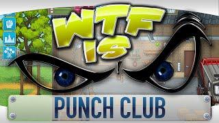 ? WTF Is... - Punch Club ?