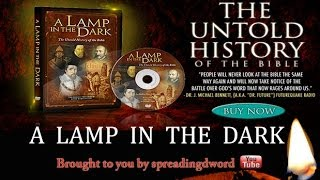 Untold History of the Bible: Part 1 - A Lamp In The Dark