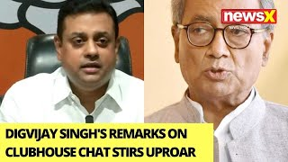 Digvijay Singh's Remarks On Clubhouse Chat Stirs Uproar | Time Cong Controls Its Netas? | NewsX - NEWSXLIVE