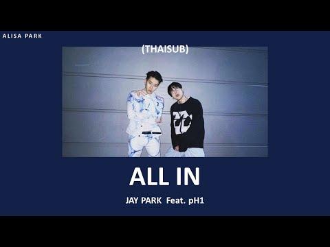 [THAISUB]-ALL-IN----Jay-Park(เ