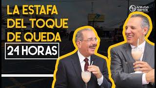 Toque de queda RD: Quien engaña a República Dominicana y se beneficia con toque de queda 24 horas!