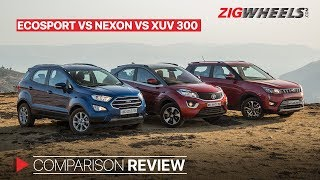 Mahindra XUV300 vs Tata Nexon vs Ford EcoSport | Petrol MT Heat! | Zigwheels.com