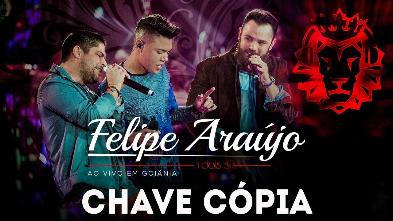 Chave Copia - Felipe Araújo
