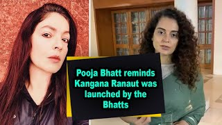 Pooja Bhatt reminds Kangana Ranaut was launched by the Bhatts - BOLLYWOODCOUNTRY