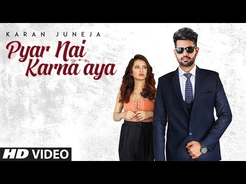 Pyar Nai Karna Aya-Karan Juneja Video Song With Lyrics | Mp3 Download