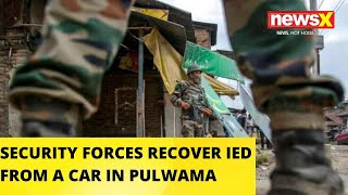 Security Forces Recovered IED From A Car In Pulwama | NewsX - NEWSXLIVE