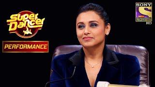 Contestants ने Rani Mukerji पे बरसया प्यार! | Super Dancer Chapter 2 - SETINDIA
