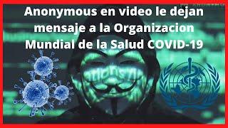 Hackers Anonymous dejan mensaje a la OMS acerca COVID19