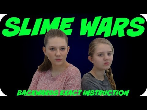 connectYoutube - SLIME WARS    MAKING SLIME BACKWARDS WITH EXACT INSTRUCTIONS   SLIME CHALLENGE    Taylor and Vanessa
