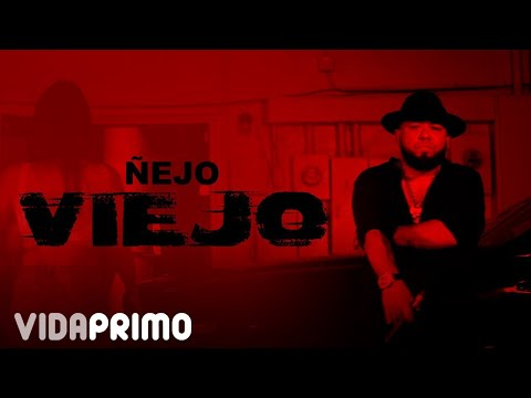 Ñejo - Viejo [Official Video]
