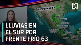 Lluvias en el sur de México por Frenten Frío 63 | El Clima con Mayte Carranco