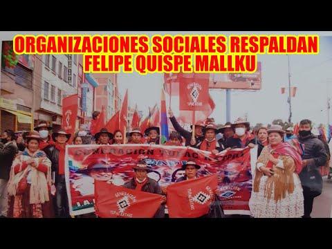 FELIPE QUISPE EL MALLKU SIGUE SUMANDO APOYO DE LAS ORGANIZACIONES SOCIALES...