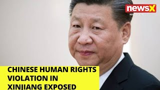 Chinese human rights violations in Xinjiang exposed |NewsX - NEWSXLIVE