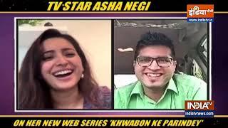 Asha Negi talks about her upcoming show Khwabon Ke Parindey - INDIATV