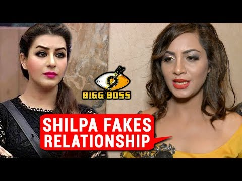 Arshi Khan BLAMES Shilpa For FAKING RELATIONSHIP In Bigg Boss 11