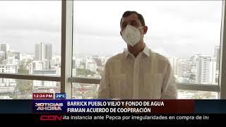 Barrick Pueblo Viejo acuerda colaboración con Fondo Agua Santo Domingo