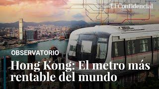 La fórmula de Hong Kong para tener el metro más rentable del mundo que quiere exportar por el mundo