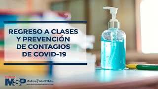 Regreso a clases y prevención de contagios de COVID-19