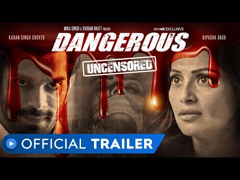 Dangerous | Official Trailer | Rated 18  | Bipasha Basu | Karan Singh Grover | MX Player