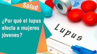 ¿Por qué el lupus afecta mayormente a mujeres jóvenes   Salud