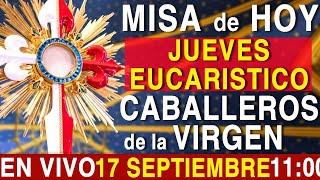 MISA En VIVO - JUEVES EUCARÍSTICO - 17 de Septiembre - 11:00h - Escriba sus intenciones en el chat.