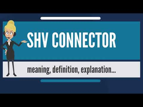 What is SHV CONNECTOR? What does SHV CONNECTOR mean? SHV CONNECTOR meaning & explanation