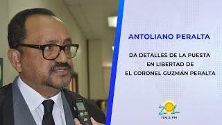 Abogado Antoliano Peralta da detalles de la puesta en libertad deEl coronel Guzmán Peralta
