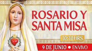 ????Rosario y Santa Misa???? HOY 9 de Junio????EN VIVO