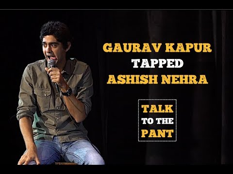 connectYoutube - Gaurav Kapur Tapped Ashish Nehra: Aditi Mittal Tapped London (Talk to the Pant)