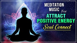 Relaxing & Calming Music For Stress Relief | Popular Morning Positive Meditation Music |Soul Connect - RAJSHRISOUL