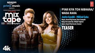 Pyar Kiya Toh Nibhana/ Wada Raha Teaser Ep-6 | Jonita G, Millind G | T-Series Mixtape S3 | 4 August - TSERIES