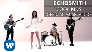 Echosmith – Cool Kids [Official Music Video]