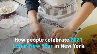 How people celebrate 2021 Lunar New Year in New York during COVID-19 pandemic