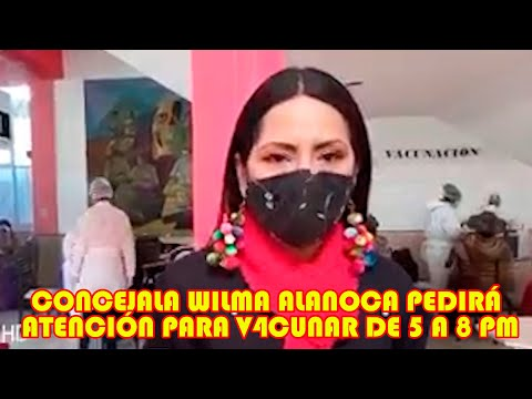 WILMA ALANOCA CONCEJAL DEL ALTO PEDIRÁ A TENCIÓN DE 5 HASTA LAS 8 PM PARA V4CUNAR A LOS QUE TRABAJAN