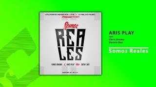 Aris Play - Somos reales (con Chris Drama y Desvio Boy)