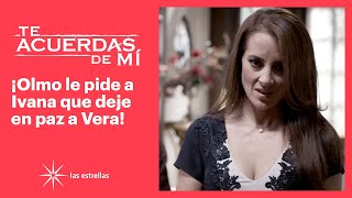 Te acuerdas de mí: Ivana no logra demostrar que Vera y Pedro son amantes | C-57 | Las Estrellas