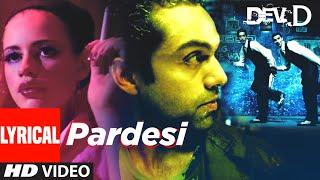 Pardesi Lyrical | Dev D | Abhay Deol, Kalki Koechlin | Amit Trivedi | Tochi - TSERIES