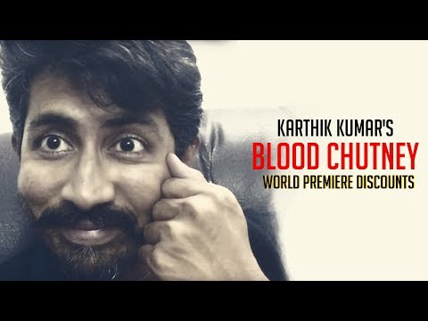 World Premiere Discounts - Blood Chutney by Karthik Kumar