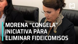 Bancada de Morena congela iniciativa que elimina Fideicomisos - En Punto