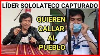 URGENTE GUATEMALA, LÍDER SOLOLATECO CAPTURADO SOBREVIVIENTE DE MASACRE DE 1988