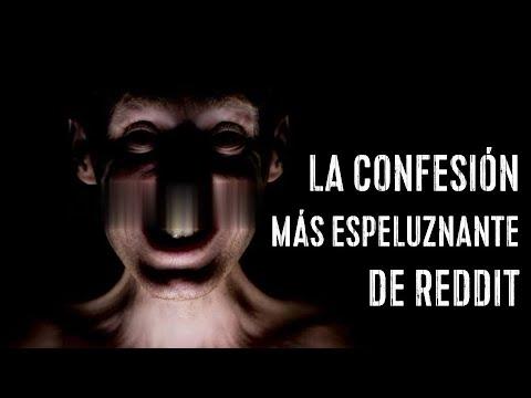 LA CONFESIÓN MÁS TERRORÍFICA DE UN ANÓNIMO DE REDDIT