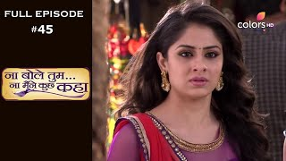 Rangrasiya | Season 1 | Full Episode 45 - COLORSTV